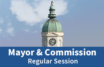 Mayor and Commission Regular Session