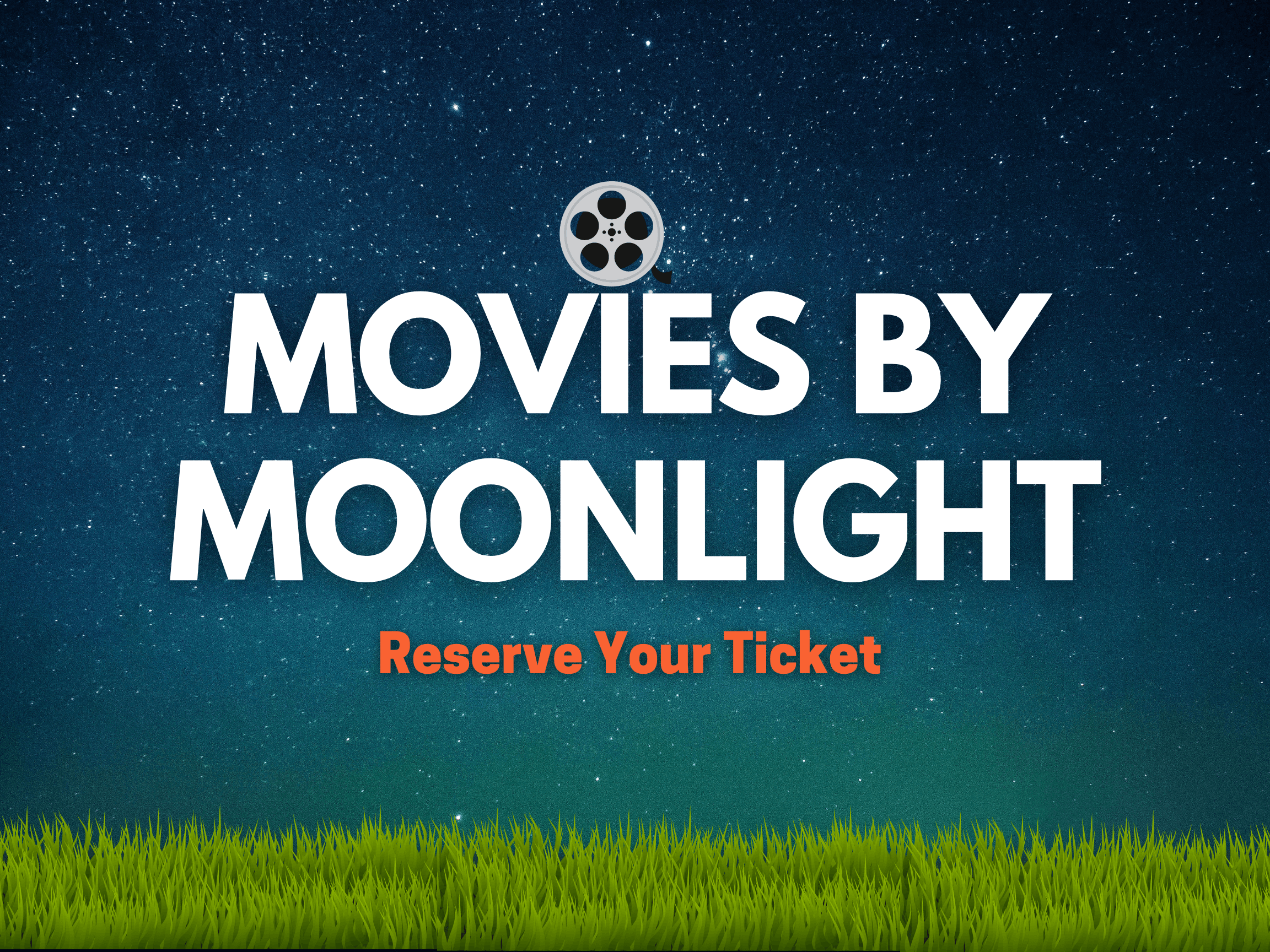 movies by moonlight - grass and stars - reserve your ticket